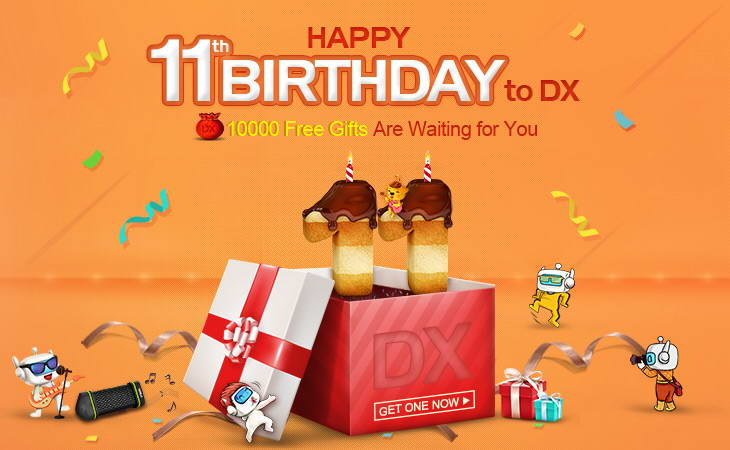 11th DX anniversary 10000 free gifts